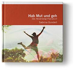 Hab Mut und geh © Irdana Verlag