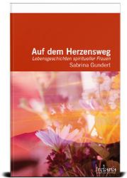 Auf dem Herzensweg © Irdana Verlag